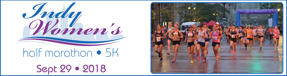 Indianapolis Women's Half Marathon and 5K - September 29, 2018